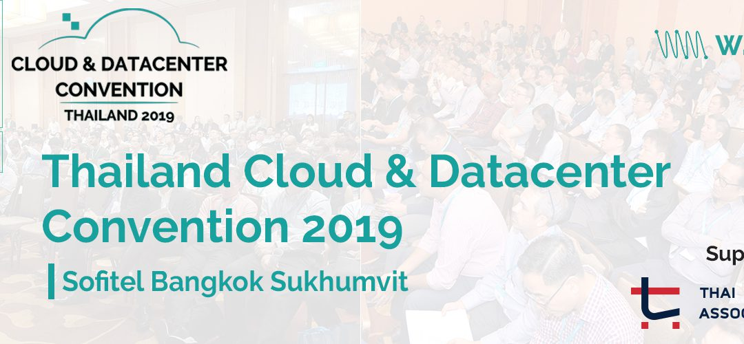 Thailand Cloud & Datacenter Convention 2019